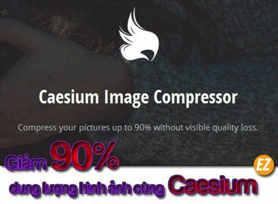 giảm 90% dung lượng hình ảnh cùng phần mềm Ceasium
