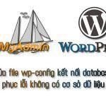 Chỉnh sửa file wp-config kết nối database khắc phục lỗi không có cơ sở dữ liệu