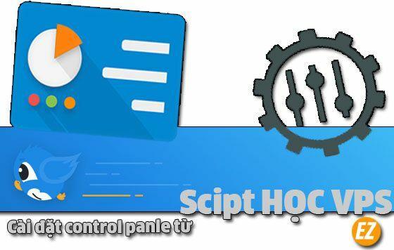 Hướng dẫn cài đặt control panle từ Script HỌC VPS dễ dàng nhanh chóng