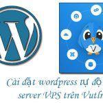 Cài đặt wordpress tự động cho server VPS trên Vutlr