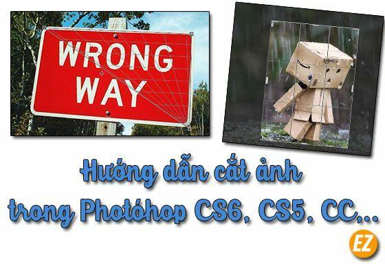 Cắt ảnh trong Photoshop CS6, CS5, CS3, CC