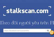 Theo dõi người yêu, bạn bè trên Facebook qua công cụ Stalkscan
