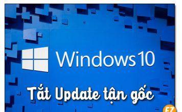 Cách tắt chế độ Update trên hệ điều hành Windown 10 tận gốc