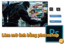 Làm mờ ảnh bằng photoshop