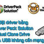 cài đặt driver không cần wifi bằng Virtual Clone Drive và Driver Pack Solution
