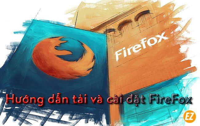 hướng dẫn tải và cài đặt firefox