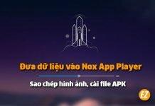 Đưa dữ liệu vào Nox App Player - Sao chép hình ảnh, cài file APK vào Nox