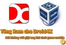 Tăng Ram cho Droid4X