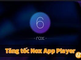 Tăng tốc Nox App Player