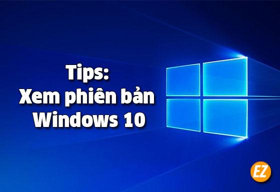 Xem phiên bản Windows 10