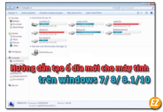 hướng dẫn tạo ổ đĩa mới cho máy tình trên windows 7/ 8/ 8.1/ 10