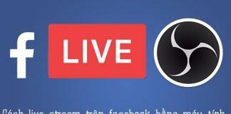 Cách live strên trên facebook bằng máy tính qua phần mềm obs studio