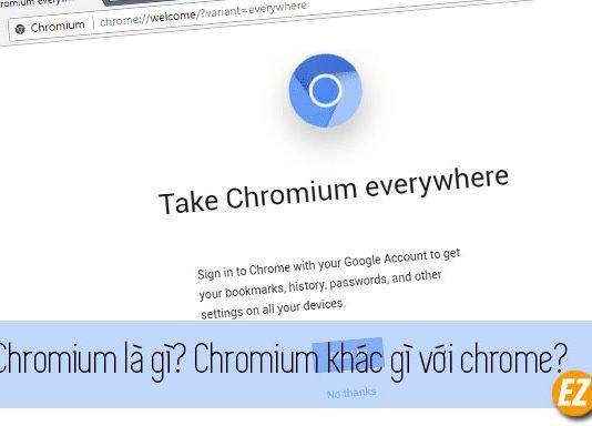 Chromium là gì? Chromium khác gì với chrome