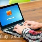 đặt mật khẩu máy tính windows 7