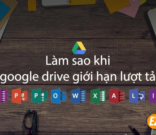 làm sao để download khi google drive giới hạn lượt tải