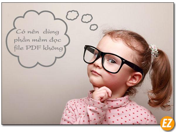 Có nên dùng phần mềm đọc file PDF không?