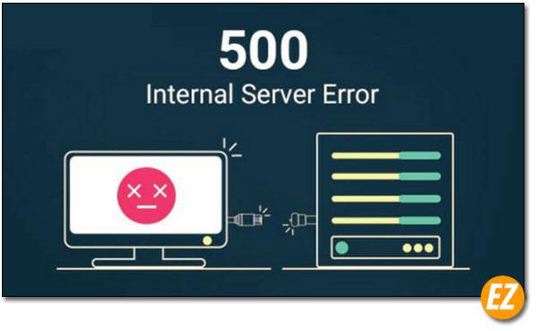 Lỗi 500 Internal Server Error là gì cách khắc phục ra sao