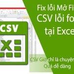 lỗi font chữ khi mở file csv trên excel