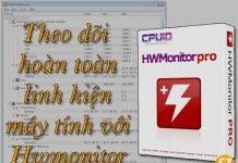 Theo dõi hoàn toàn các linh kiện máy tính bằng Theo dõi các thông số của linh kiện máy tính bằng HWMonitor