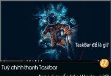 Taskbar là gì? Tuỳ biến thanh taskbar theo ý muốn trên windows 10