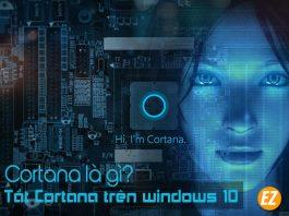 Cortana là gì? Cách tắt cortana trên windows 10