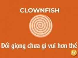 Đổi giọng bằng Clownfish Voice Changer