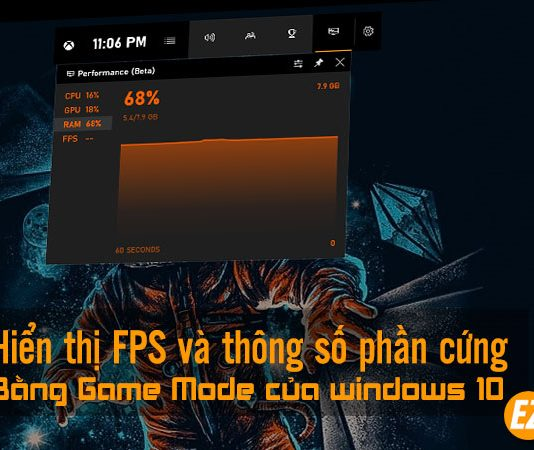 Hiển thị FPS thông số phần cứng trên windows 10