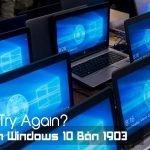 Lỗi try again windows 10 phiên bản 1903