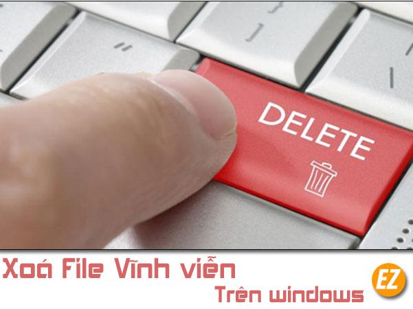 Xoá file vĩnh viễn trên windows
