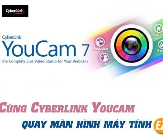 Cùng Cyberlink Youcam quay màn hình máy tính